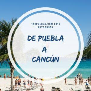 Autobuses de Puebla a Cancún 140puebla.com